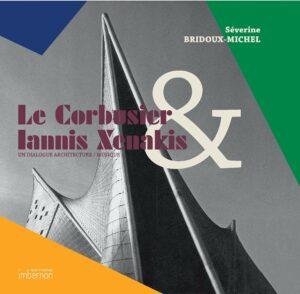 Le Corbusier & Iannis Xenakis. Un dialogue architecture/musique