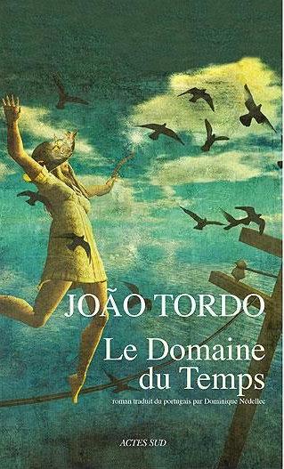 João Tordo, Le domaine du temps, 2010 [trad. Dominique Nédellec]