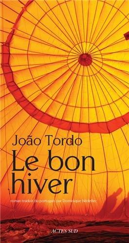 João Tordo, Le bon hiver, 2012 – [trad. Dominique Nédellec]