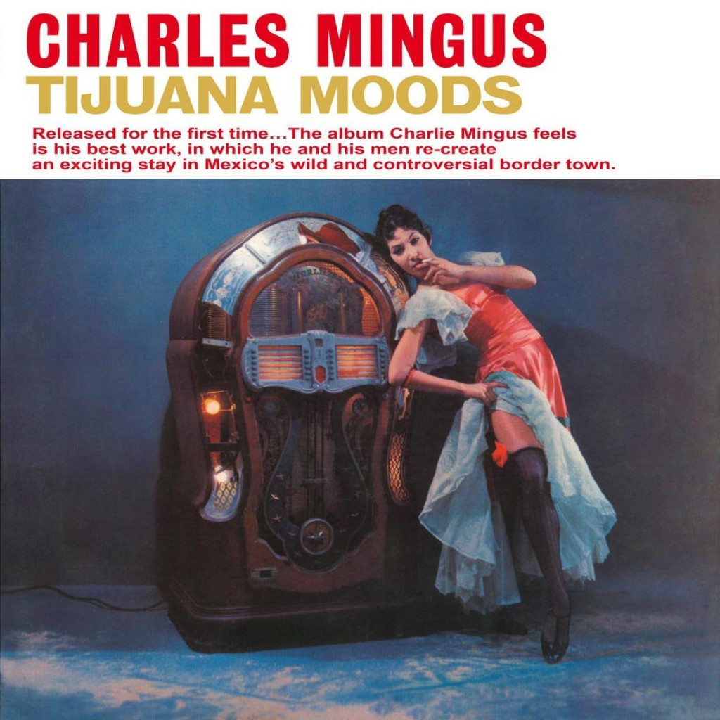 Tijuana Moods Charles Mingus 1957